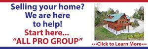 List Your Home All Pro Group, All Pro Realty East Tennessee, All Pro Realty Gatlinburg, All Pro Realty Pigeon Forge, All Pro Realty Sevierville, All Pro Realty Smoky Mountain, Dandridge real estate, Gatlinburg real estate, Knoxville Association of Realtors, Pigeon Forge real estate, Sevier County Multiple Listing Service Board, Sevierville real estate, Shoenfield Team East TN, Shoenfield Team Real Estate, Smoky Mountain real estate
